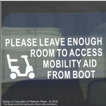 1 x Please Allow Enough Room to Access my MOBILITY AID From Boot -Window Sticker for Disabled Car,Van,Truck,Vehicle.Disability,Scooter Self Adhesive Vinyl